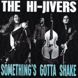 The Hi-Jivers - Something's Gotta Shake