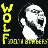 The Delta Bombers - Wolf (LP)
