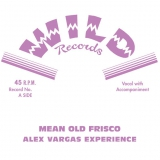 Alex Vargas Experience - Mean Old Frisco