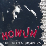The Delta Bombers - Howlin'